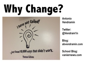 Tonight I'll be talking about WHY change isn't a dirty word, the CHALLENGES to change, and some EXAMPLES of change at my own school. Mostly, I'd like YOU to consider the role you all play in being change agents in YOUR school.